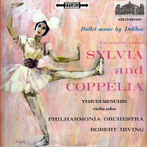 KHCD-2013-029 (STEREO) - Delibes: Ballet Music from Coppelia &amp; Sylvia - Philharmonia Orchestra/Robert Irving - Click for an MP3 sample