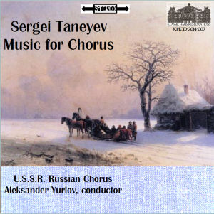 KHCD-2014-007 (STEREO) - Sergei Taneyev: Music for Chorus - U.S.S.R. Russian Chorus/Aleksander Yurov - Go to Purchase Page