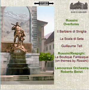 KHCD-2014-009 (STEREO) - Rossini Overtures: Il Barbiere di Siviglia; La Scala di Seta; Guillaume Tell: Respighi: La Boutique Fantasque (on themes by Rossini) - Lamoureux Orchestra/Roberto Benzi - Go to Purchase Page