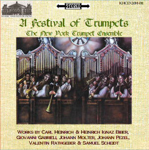 KHCD-2014-011 (STEREO) - A Festival of Trumpets: Works by Carl Heinrich & Heinrich Ignaz Biber, Gabrieli; Molter, Pezel, Rathgeber and Scheidt - The New York Trumpet Ensemble/Gerard Schwarz - Click to go to Purchase Page to view options